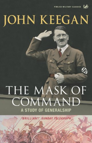 9781844137381: The Mask of Command: A Study of Generalship