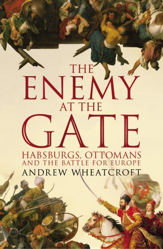 9781844137411: The Enemy at the Gate: Habsburgs, Ottomans and the Battle for Europe