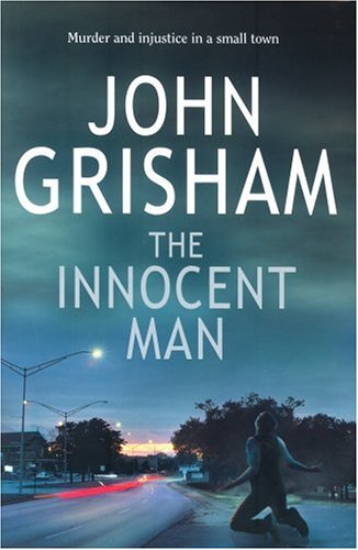 the idea of family in the innocent man a nonfiction book by john grisham