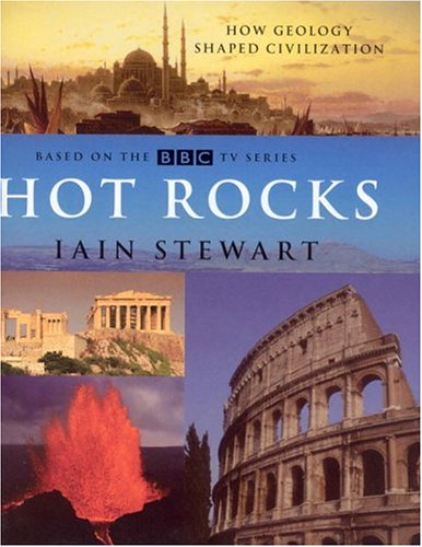 Journeys From the Centre of the Earth: How Geology Shaped Civilization: Stewart, I.
