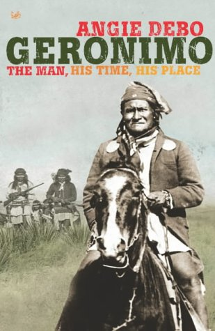 9781844138241: Geronimo: The Man,His Time,His Place (Pimlico Wild West)
