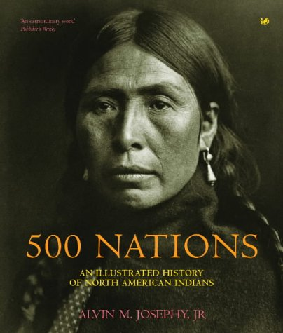 9781844138265: 500 Nations: An Illustrated History of North American Indians (Pimlico Wild West)