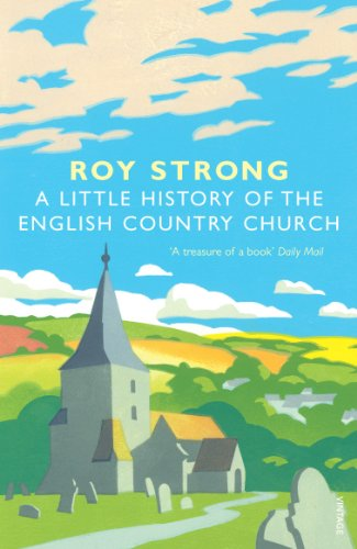 Little History Of The English Country Church: Roy Strong