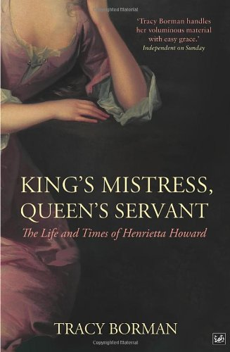 9781844138357: 'KING'S MISTRESS, QUEEN'S SERVANT: HENRIETTA HOWARD'