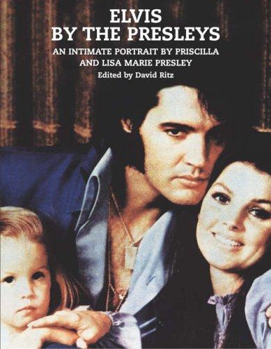 Elvis: By the Presleys: Presley, Priscilla Beaulieu; Presley, Lisa Marie