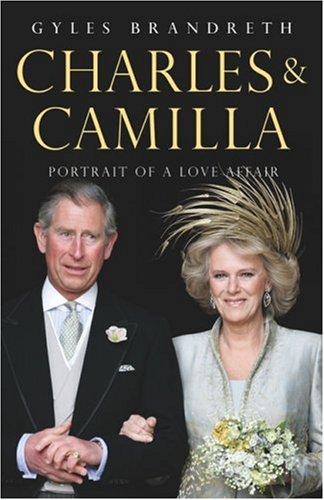 9781844138456: Charles & Camilla: Portrait of a Love Affair