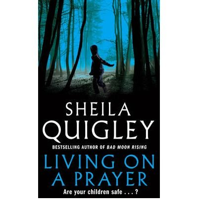 Living on a Prayer: Quigley, Sheila