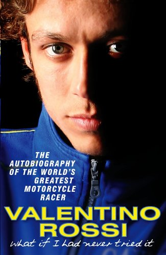 What If I Had Never Tried It: Valentino Rossi
