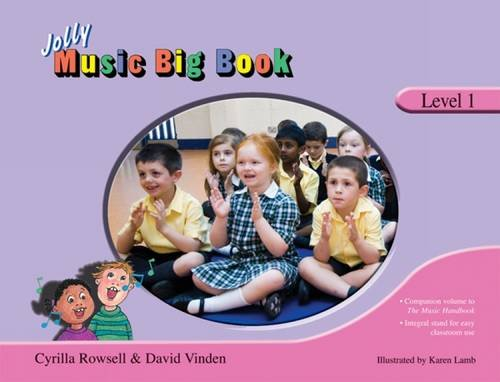 Jolly Music Big Book: Level 1: Rowsell, Cyrilla; Vinden, David