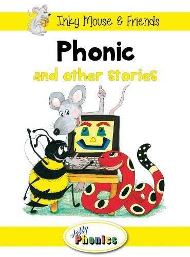 Phonic and Other Stories: Jolly Phonics Readers (Inky Mouse & Friends): Wernham, Sara