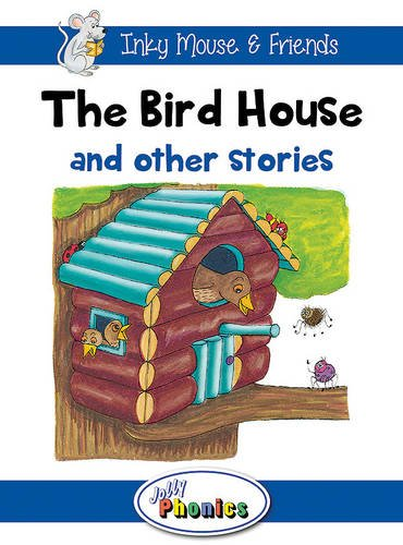 9781844144273: The Bird House and Other Stories: Jolly Phonics Readers: In Precursive Letters (Inky Mouse & Friends)