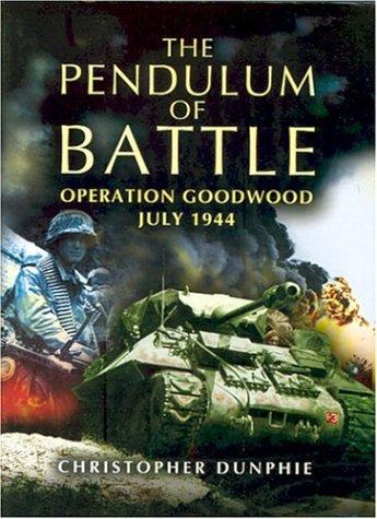 9781844150106: The Pendulum of Battle: Operation Goodwood - July 1944