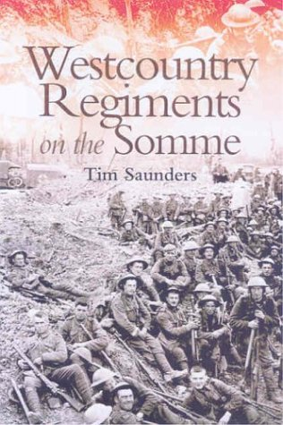 Westcountry Regiments on the Somme (1844150186) by Saunders, Tim
