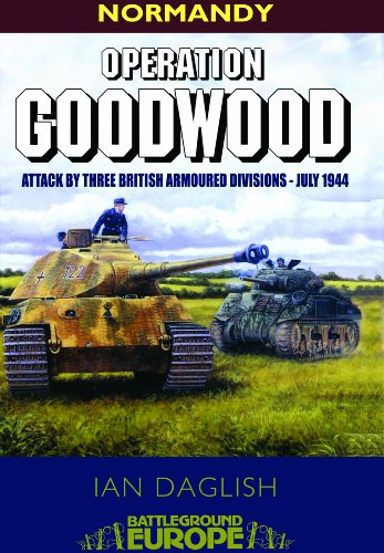 9781844150304: Operation Goodwood: The Great Tank Charge, July 1944 (Battleground Europe)
