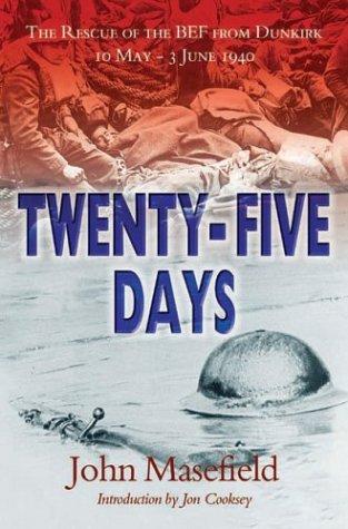 Twenty Five Days: The Rescue of the: John Masefield