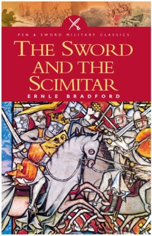 9781844150410: Sword and the Scimitar: The Saga of the Crusades (Pen & Sword Military Classics)