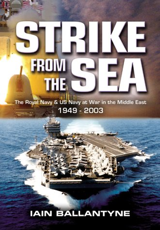9781844150595: Strike from the Sea: The Royal Navy & United States Navy at War in the Middle East