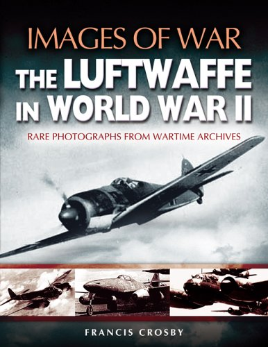 9781844150861: Luftwaffe in World War II: Rare Photographs from Wartime Archives (Images of War)