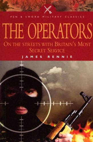 9781844150991: The Operators: On the Streets with Britain's Most Secret Service (Pen & Sword Military Classics)