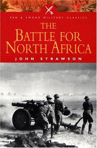 The Battle for North Africa (Pen &: Strawson, John