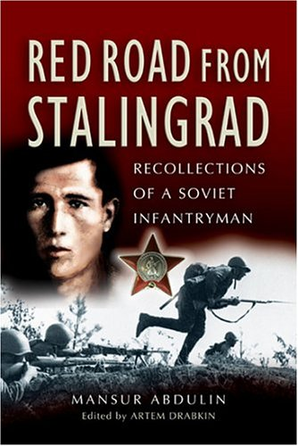 9781844151455: Red Road From Stalingrad: Recollections Of A Soviet Infantryman