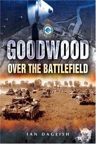 9781844151530: Goodwood - Over the Battlefield