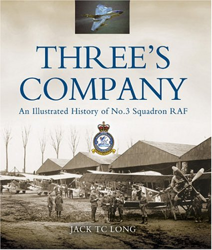 9781844151585: Three's Company: A History of No.3(Fighter) Squadron RAF