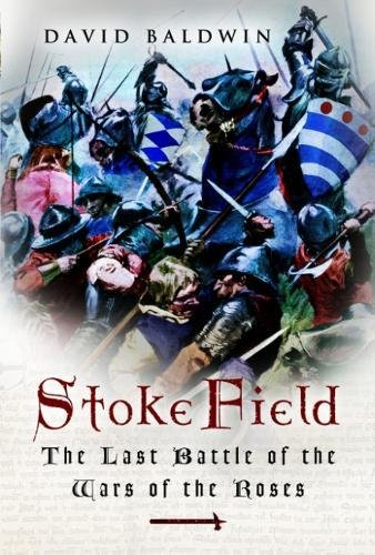 9781844151660: Stoke Field: The Last Battle of the Wars of the Roses