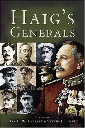 Haig's Generals (1844151697) by Beckett, Ian