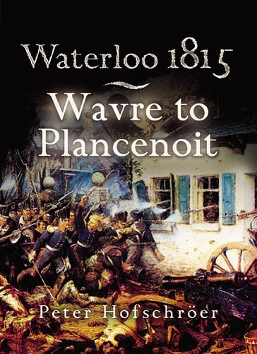 9781844151769: Waterloo 1815: Wavre, Plancenoit and the Race to Paris (Pen & Sword Military)