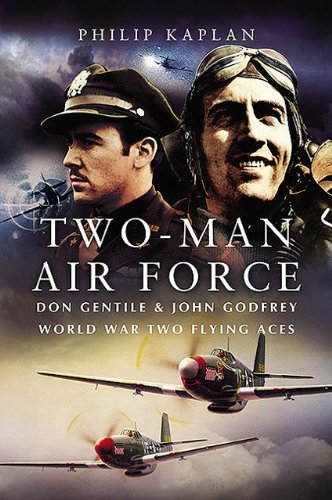 9781844151776: Two-Man Air Force: Don Gentile and John Godfrey: World War II Flying Legends