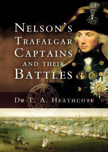 9781844151820: Nelson's Trafalgar Captains and Their Battles