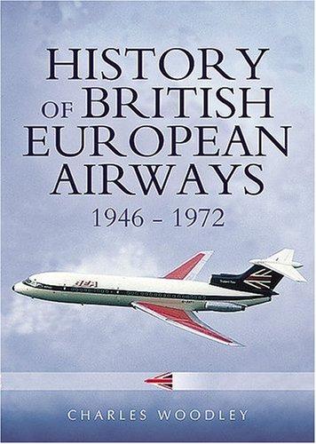9781844151868: History of British European Airways: 1946 - 1972