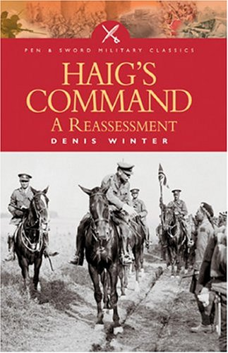 9781844152049: Haig's Command: A Reassessment