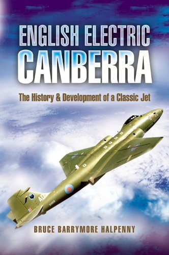 English Electric Canberra: The History and Development of a Classic Jet (Pen and Sword Large Format...