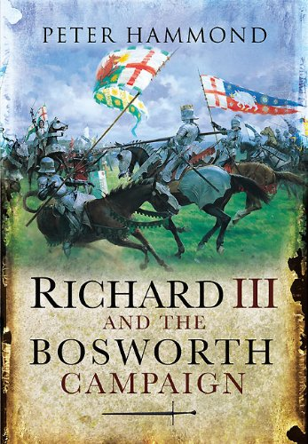 Richard III and the Bosworth Campaign: Hammond, Peter