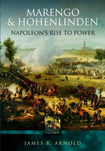 9781844152797: Marengo and Hohenlinden: Napoleon's Rise to Power
