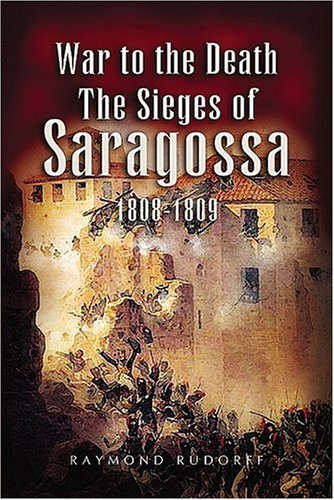 9781844152841: War to the Death: The Sieges of Saragossa 1808-1809
