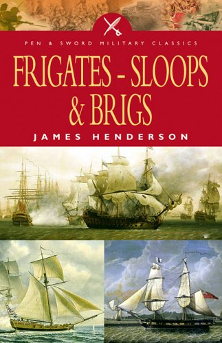 9781844153015: Frigates, Sloops and Brigs (Pen and Sword Military Classics)