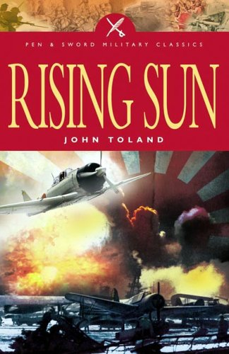 9781844153046: Rising Sun: The Decline And Fall Of the Japanese Empire 1936-1945
