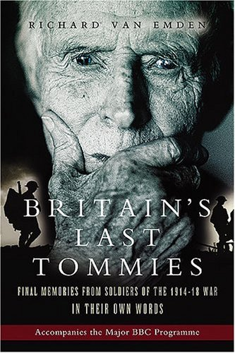 9781844153152: Britain's Last Tommies: Final Memories from Soldiers of the 1914-18 War - In Their Own Words