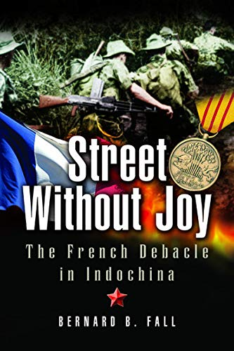 9781844153183: Street Without Joy - the French Debacle in Indochina