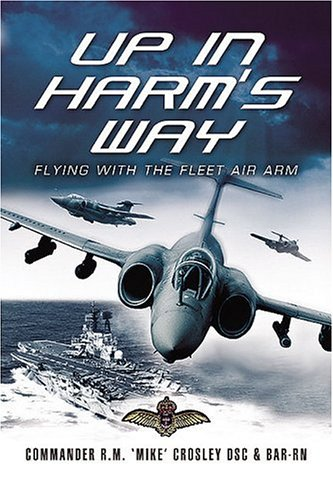 Up in Harm s Way: Flying with the Fleet Air Arm (Paperback)