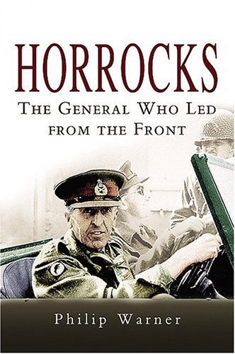 9781844153251: Horrocks: the General Who Led from the Front
