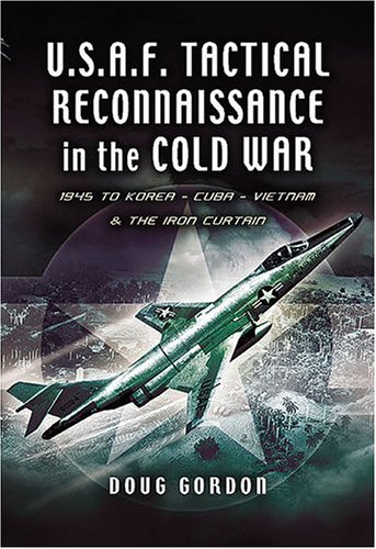 9781844153329: Tactical Reconnaissance in the Cold War: 1945 to Korea, Cuba, Vietnam and The Iron Curtain (Pen and Sword Large Format Aviation Books)
