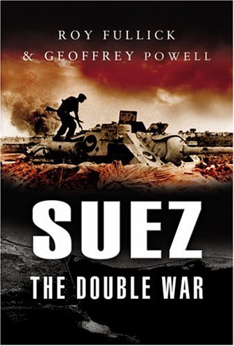 9781844153404: Suez: The Double War