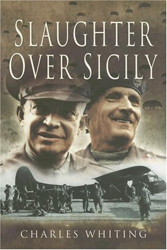 Slaughter Over Sicily (9781844153428) by Whiting, Charles