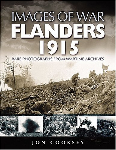 Flanders 1915: Rare Photographs from Wartime Archives (Images of War): Cooksey, Jon
