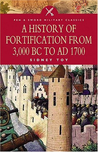 A History of Fortification from 3000 BC: Toy, Sidney