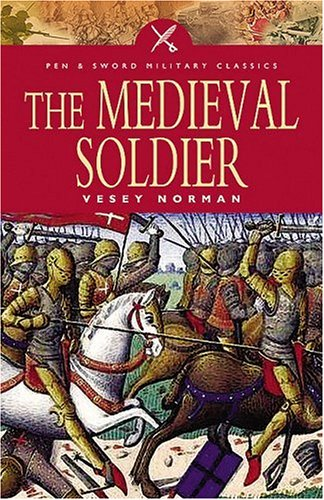 9781844153602: Medieval Soldier (Pen and Sword Military Classics)